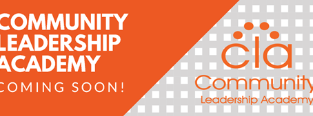Coming Soon! Community Leadership Academy