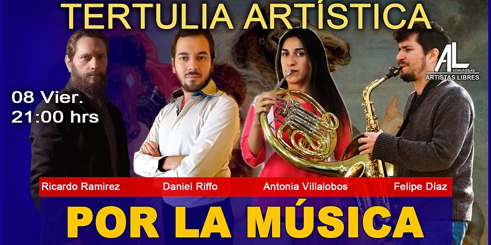 TERTULIA ARTÍSTICA 12 / Por la Música
