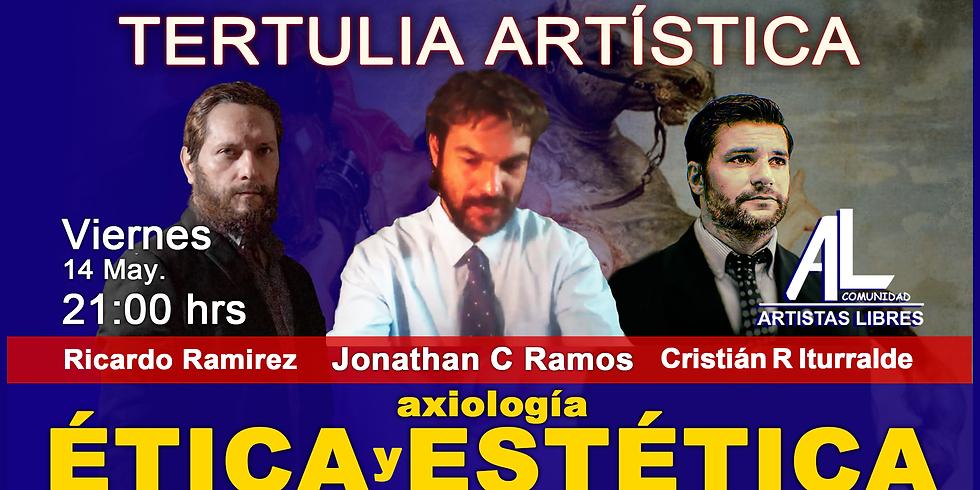 TERTULIA ARTÍSTICA 030 / Axiología -  Ética y Estética