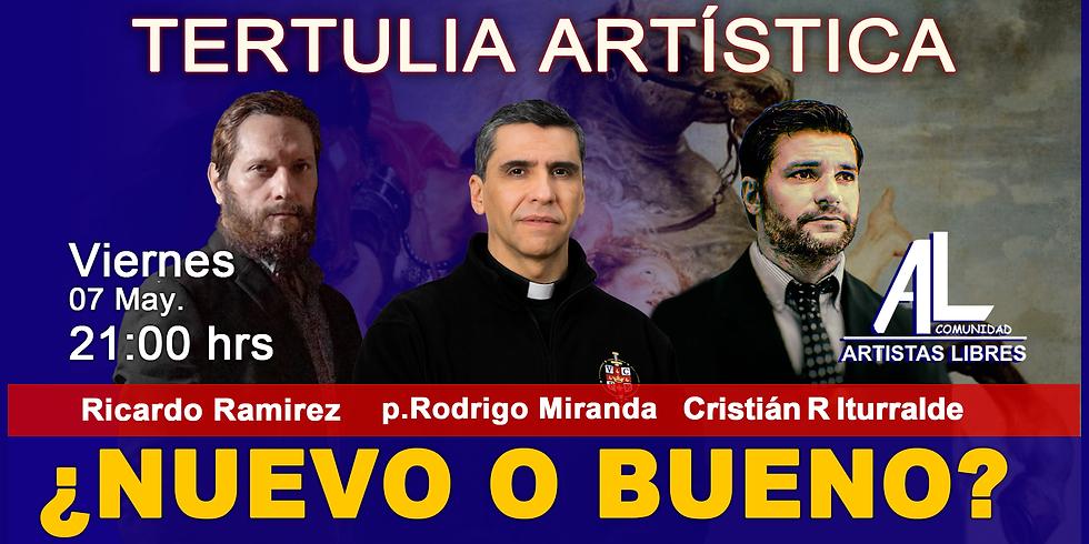 TERTULIA ARTÍSTICA 029 / ¿NUEVO o BUENO?
