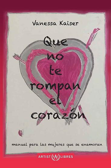 Que No Te Rompan El Corazón