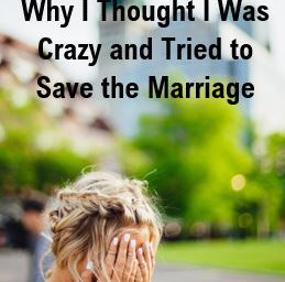 Gaslighting: Why I Thought I Was Crazy and Tried to Save the Marriage