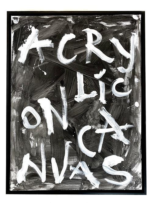 """""""Acrylic On Canvas"""""""
