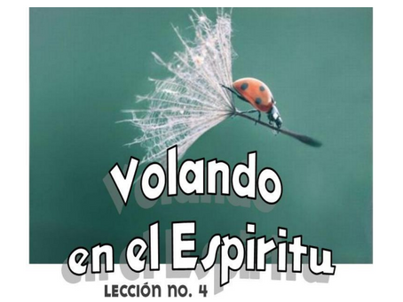 Volando en el Espíritu Leccion 4