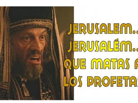 Jerusalem Jerusalem que matas a los Profetas