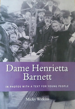 Dame Henrietta Barnett | In Photos with a Text for Young People