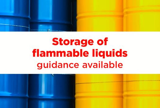 Storage of Flammable Liquids - Guidance Available