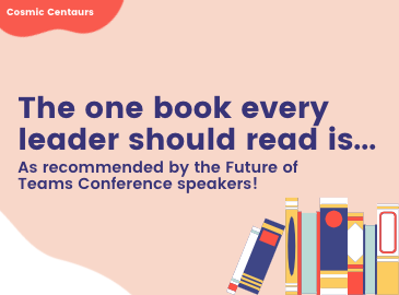 Books every leader should read, as recommended by the Future of Teams Conference speakers
