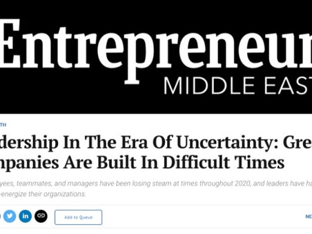 Entrepreneur Middle East Op-Ed: Leadership in the Era of Uncertainty