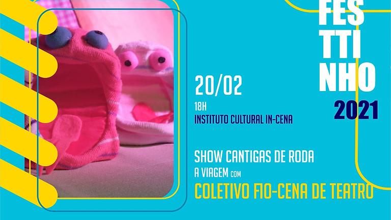 SHOW CANTIGAS DE RODA - A VIAGEM com COLETIVO FIO-CENA DE TEATRO