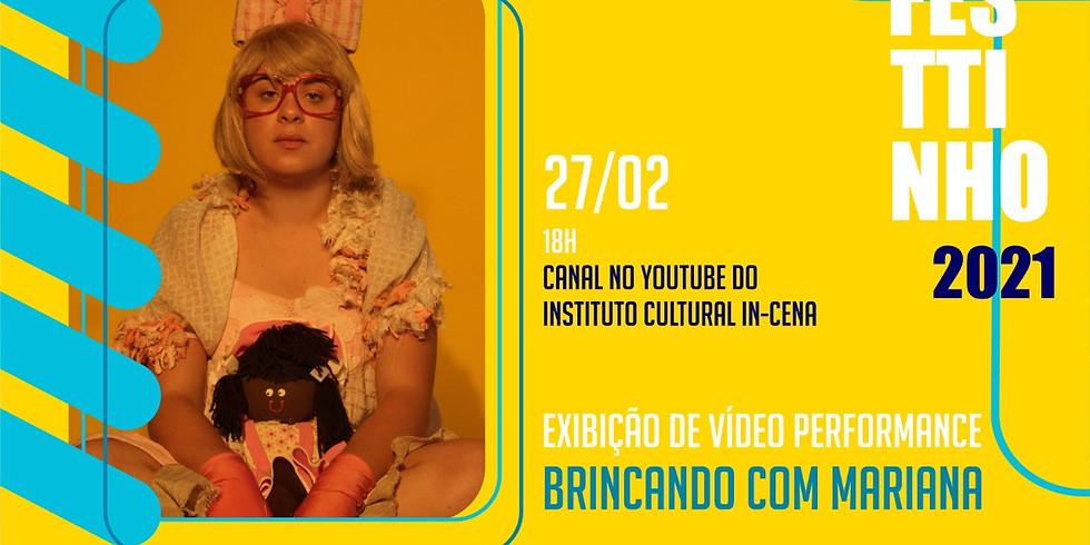 EXIBIÇÃO DE VÍDEO PERFORMANCE - BRINCANDO COM MARIANA com AMANDA CHAVES
