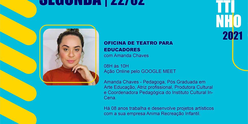 OFICINA DE TEATRO PARA EDUCADORES com AMANDA CHAVES