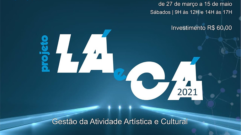 Projeto Lá e Cá - Gestão da Atividade Artística e Cultural