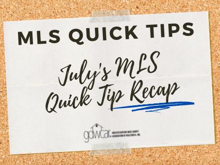 July's MLS Quick Tips Recap