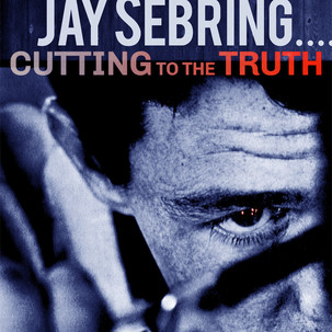 Jay Sebring Cutting To The Truth