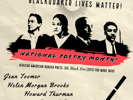 National Poetry Month Selections: Black Quaker Lives Matter!