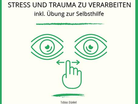 Wie Augenbewegungen helfen Stress und Trauma zu verarbeiten - inkl. EMDR-Selbsthilfeübung
