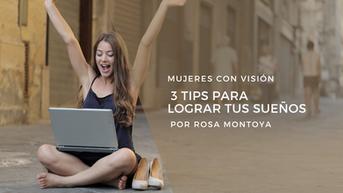 3 Tips para lograr tus Sueños.