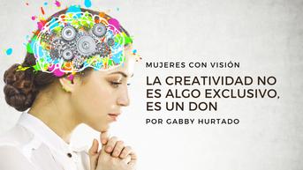 La creatividad no es algo exclusivo, es un don
