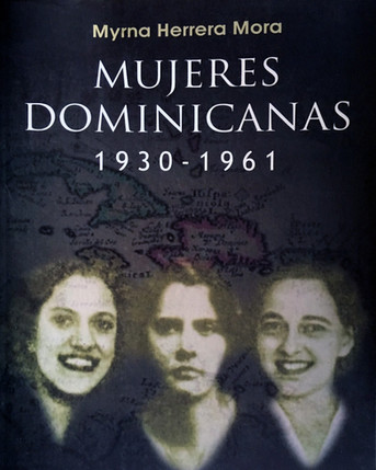 Reseña: Mujeres dominicanas, 1931-1961: Antitrujillistas y exiliadas en Puerto Rico