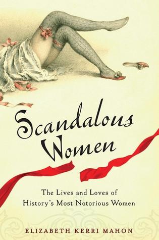 Scandalous Women de Elizabeth Kerri Mahon