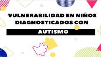 Vulnerabilidad en Niños Diagnosticados con Autismo