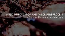 Music Improvisation and the Creative Process | A Study of Music and Architecture