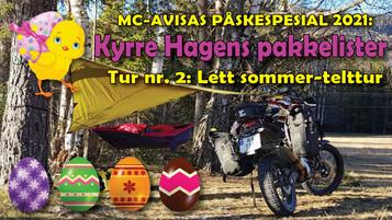 Kyrre Hagens pakkelister – tur nr. 2: Lett sommer-telttur