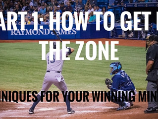PART 1: HOW TO GET IN THE ZONE - TECHNIQUES FOR YOUR WINNING MINDSET