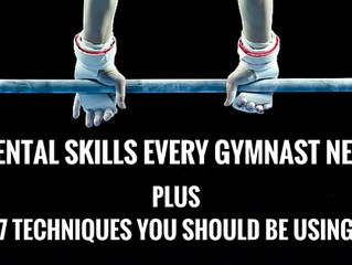 7 Mental Skills Every Gymnast Needs Plus 7 Techniques You Should Be Using