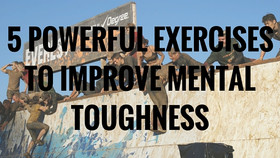 5 POWERFUL EXERCISES TO IMPROVE MENTAL TOUGHNESS