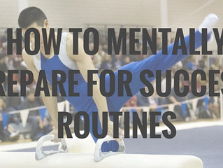 HOW TO MENTALLY PREPARE FOR SUCCESS: ROUTINES