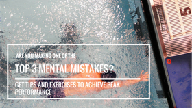ARE YOU MAKING ONE OF THE TOP 3 MENTAL MISTAKES?