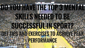 DO YOU HAVE THE TOP 3 MENTAL SKILLS NEEDED TO BE SUCCESSFUL IN SPORT?