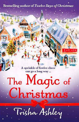 Trisha Ashley The Magic of Christmas Book Cover