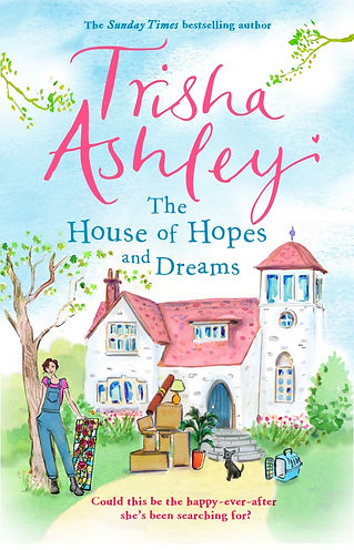 Trisha Ashley The House of Hopes and Dreams Cover