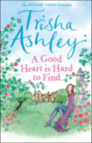 Trisha Ashley A Good Heart is Hard to Find Book Cover