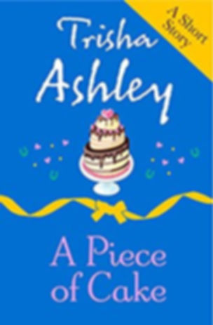 Trisha Ashley A Piece of Cake Book Cover