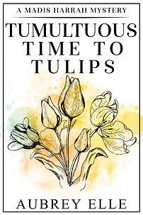 BK3 Tumultuous Time to Tulips E-Book Cov