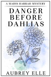 BK6 Danger Before Dahlias E-Book Cover.j