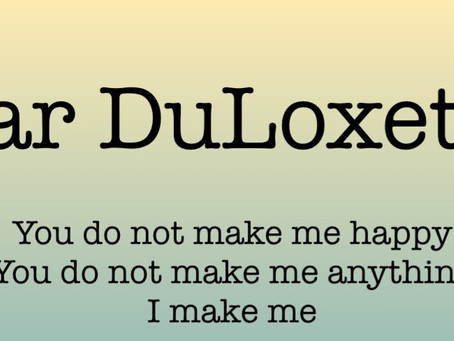Dear DuLoxetine