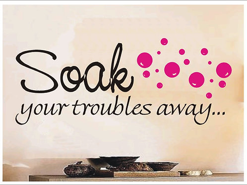 Large Soak Your Troubles Away Wall Graphic