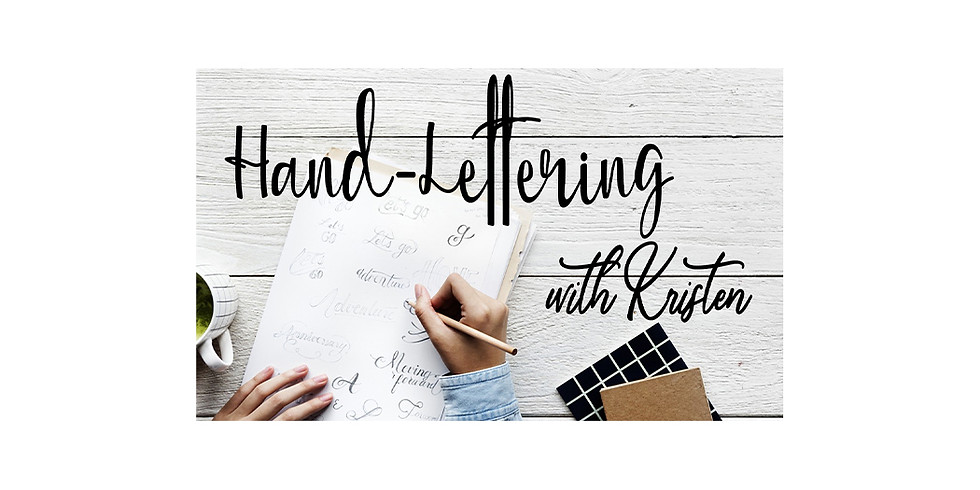Hand Lettering with Kristen $25