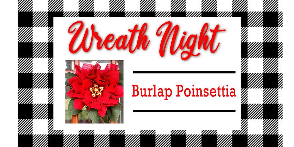 Wreath Night - Burlap Poinsettia