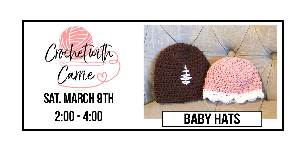 Crochet With Carrie - Project: Baby Hats