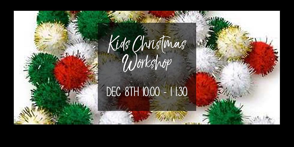 Kid's Christmas Workshop $20