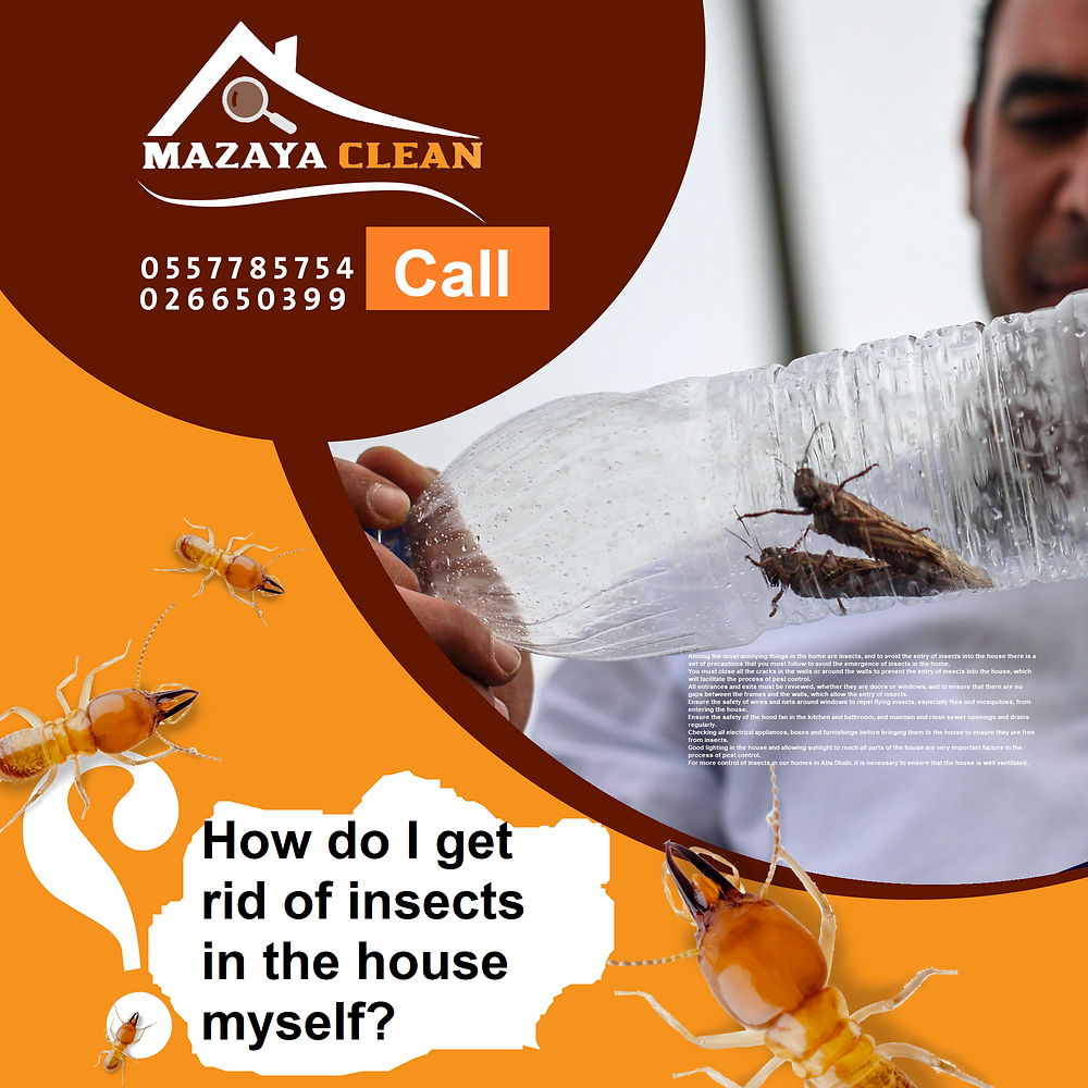 Among the most annoying things in the home are insects, and to avoid the entry of insects into the house there is a set of precautions that you must follow to avoid the emergence of insects in the home. You must close all the cracks in the walls or around the walls to prevent the entry of insects into the house, which will facilitate the process of pest control. All entrances and exits must be reviewed, whether they are doors or windows, and to ensure that there are no gaps between the frames and the walls, which allow the entry of insects. Ensure the safety of wires and nets around windows to repel flying insects, especially flies and mosquitoes, from entering the house. Ensure the safety of the hood fan in the kitchen and bathroom, and maintain and clean sewer openings and drains regularly. Checking all electrical appliances, boxes and furnishings before bringing them to the house to ensure they are free from insects. Good lighting in the house and allowing sunlight to reach all parts of the house are very important factors in the process of pest control. For more control of insects in our homes in Abu Dhabi, it is necessary to ensure that the house is well ventilated.
