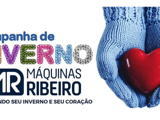 CAMPANHA DE INVERNO MÁQUINAS RIBEIRO