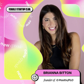 FLO Founder Brianna Bitton on what it takes to develop a world first PMS gummy vitamin