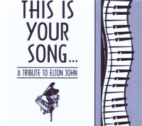 This Is Your Song: A Tribute to Elton John